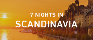 7 nights in Scandinavia